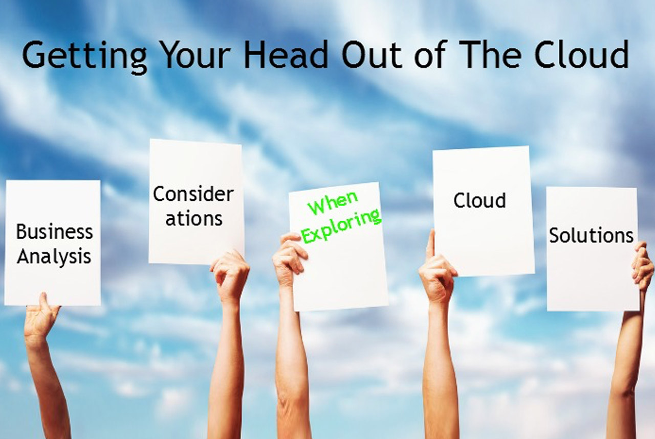 Cloud Solutions – Things To Consider Before Going To The Cloud